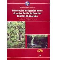 livro - Informações e Sugestões para a Criação e Gestão de Florestas Públicas na Amazônia