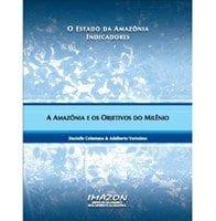 a amazonia e os objetivos do milenio - A Amazônia e os Objetivos do Milênio