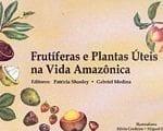 frutiferas e plantas uteis 150x120 - Frutíferas e Plantas Úteis na Vida Amazônica