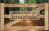 quem_e_dono_da_amazonia_uma_analise