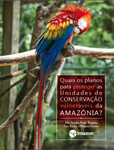 Captura de Tela 2016 04 09 às 12.44.03 227x300 - Quais os planos para proteger as Unidades de Conservação vulneráveis da Amazônia?
