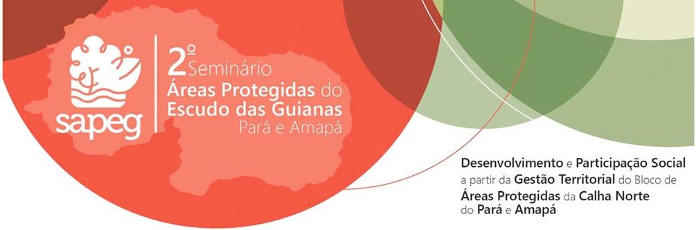 IISAPEG topo - Povos, comunidades tradicionais e gestores debateram estratégias de gestão integrada em Áreas Protegidas do Pará e Amapá