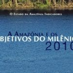 a amazonia e os objetivos do milenio 2010 150x150 - A Amazônia e os Objetivos do Milênio 2010