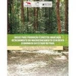 outros4 150x150 - Áreas para Produção Florestal Manejada: Detalhamento do Macrozoneamento Ecológico Econômico do Estado do Pará