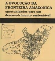 livros3 - A Evolução da Fronteira Amazônica: Oportunidades para o Desenvolvimento Sustentável