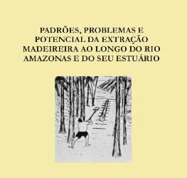 padroes problemas e potencial g - Padrões, Problemas e Potencial da Exploração Madeireira ao Longo do Rio Amazonas e do seu Estuário (n°4)