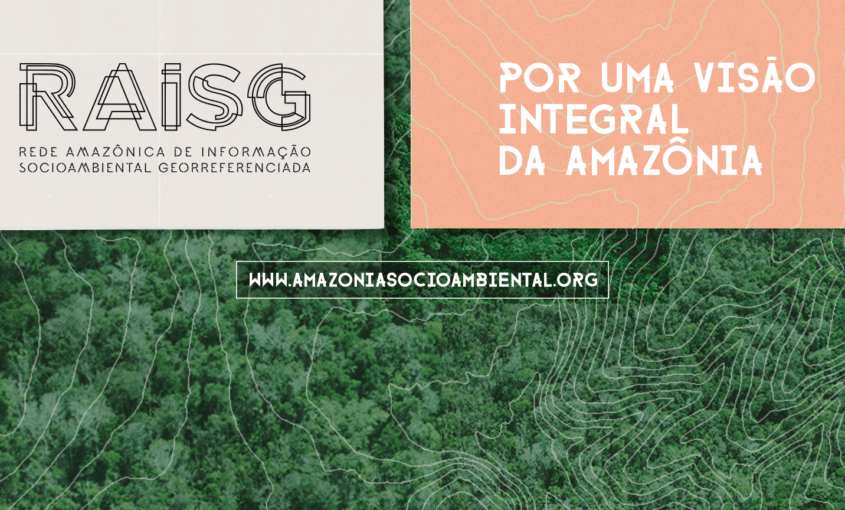 RAISG PORTUGUES 845x510 - Rede Amazônica RAISG lança novo site para difusão de mapas e informação socioambiental
