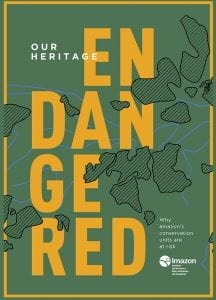 Dossie eng capa 216x300 - Our heritage endangered: why amazon's conservation units are at risk