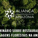 seminário imazon 150x150 - Imazon participa de seminário sobre restauração de paisagens florestais na Amazônia