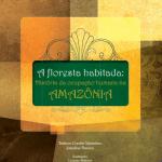 capa floresta habitada 150x150 - A floresta habitada: história da ocupação humana na Amazônia (2ª edição)