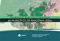 ATLAS 60Municipios Imazon - Situação territorial, desmatamento e focos de calor em 60 municípios da Amazônia Legal