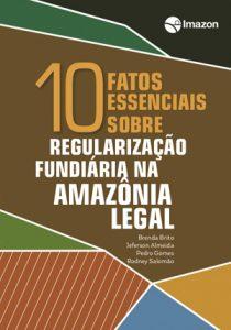 10FatosRegularizacaoFundiaria capa 1 210x300 - Dez fatos essenciais sobre regularização fundiária na Amazônia