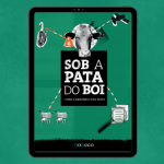Livro Sob a Pata do Boi 150x150 - Sob a pata do boi: como a Amazônia vira pasto